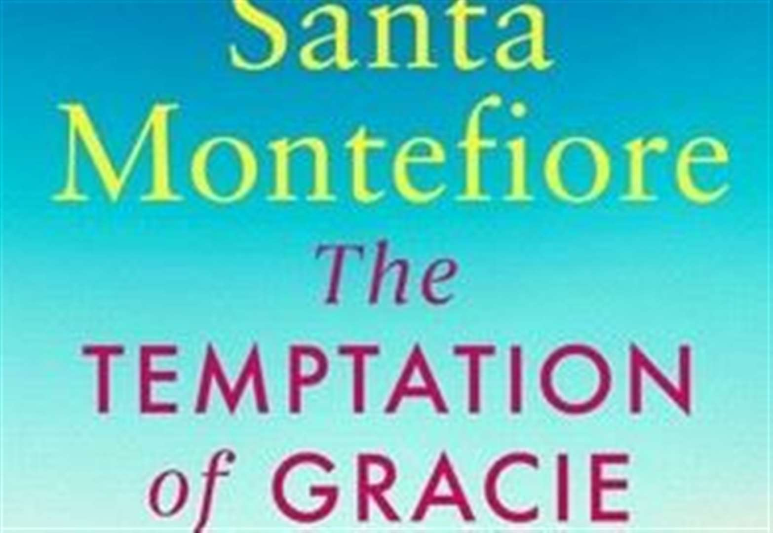 BOOK OF THE WEEK: The Temptation of Gracie by Santa Montefiore