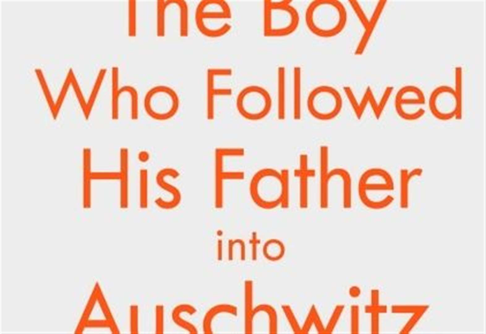 BOOK OF THE WEEK: The Boy Who Followed his Father into Auschwitz