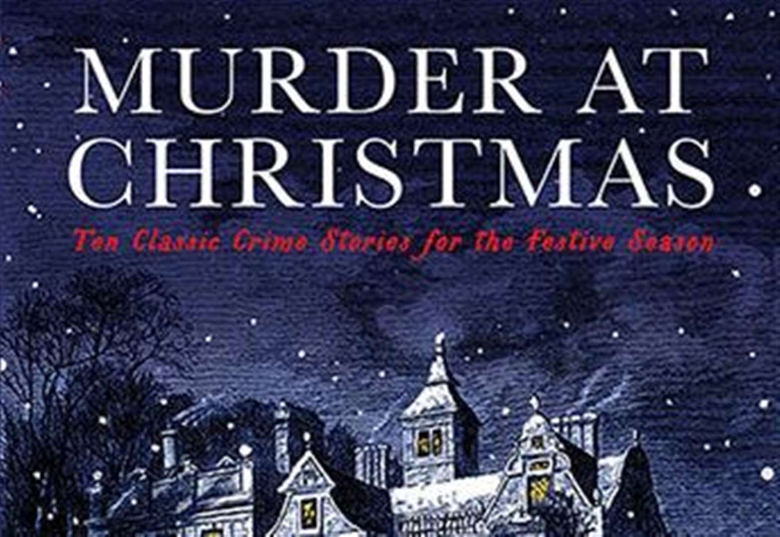 BOOK OF THE WEEK: Murder at Christmas - Ten Classic Crime Stories for the Festive Season