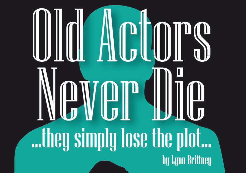 St Nicolas Players will perform their next production Old Actors Never Die - They Simply Lose the Plot, in March.