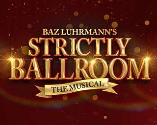 Strictly Ballroom The Musical tour has been rescheduled. (34903964)