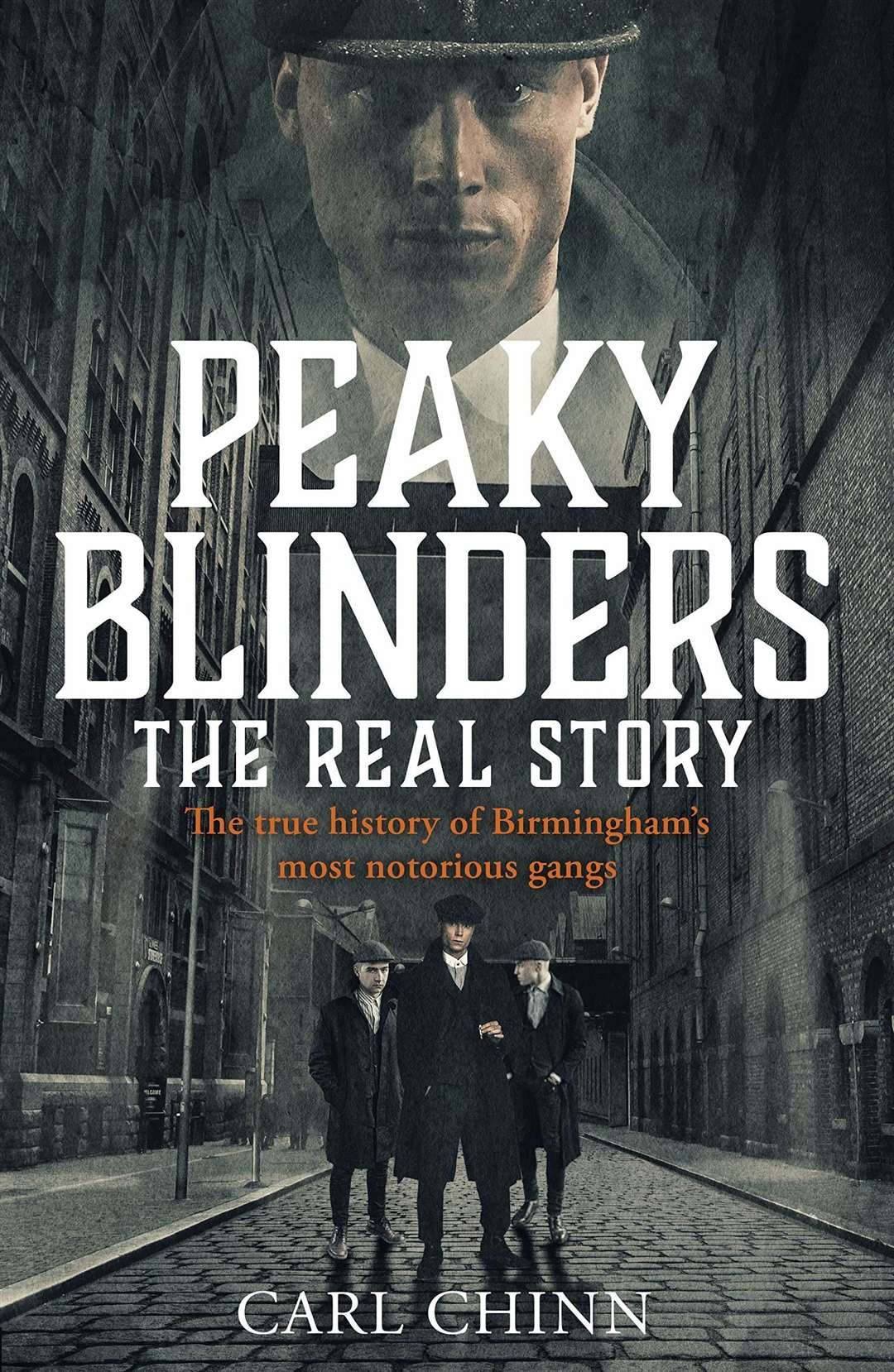 Peaky Blinders, The Real Story by Carl Chinn. (23260833)