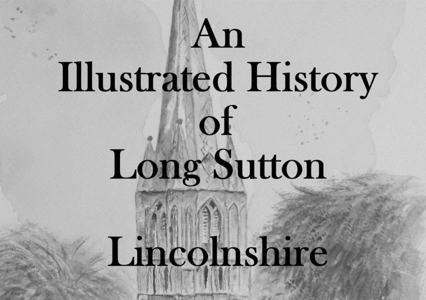 An Illustrated History of Long Sutton Lincolnshire