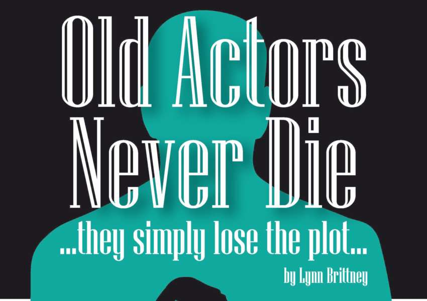 Catch the St Nicolas Players in Old Actors Never Die - They Simply Lose the Plot at Spalding's South Holland Centre.