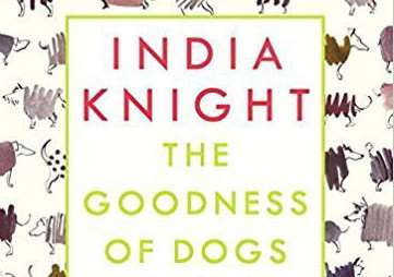 The Goodness of Dogs by India Knight.