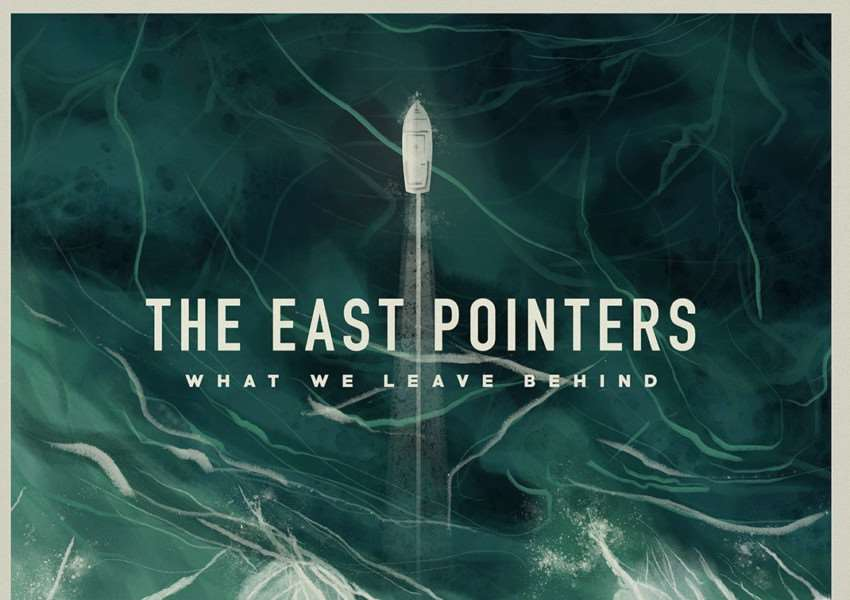 The East Pointers: What We Leave Behind.